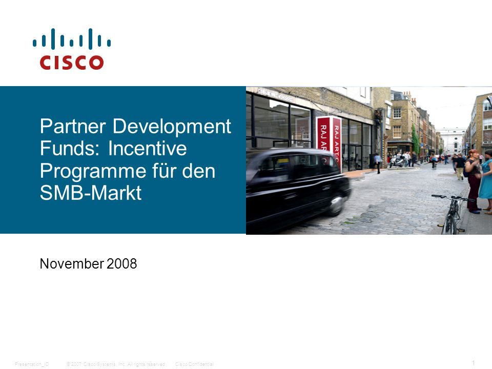 © 2007 Cisco Systems, Inc.All rights reserved.Cisco ConfidentialPresentation_ID 2 Was ist neu.
