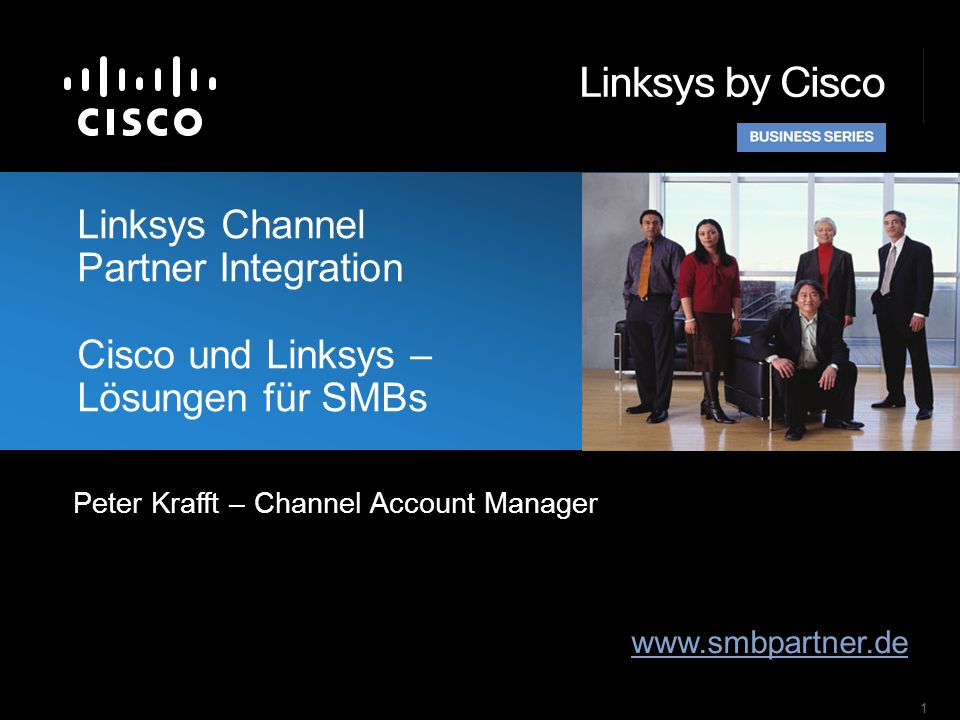1 Linksys Channel Partner Integration Cisco und Linksys – Lösungen für SMBs www.smbpartner.de Peter Krafft – Channel Account Manager
