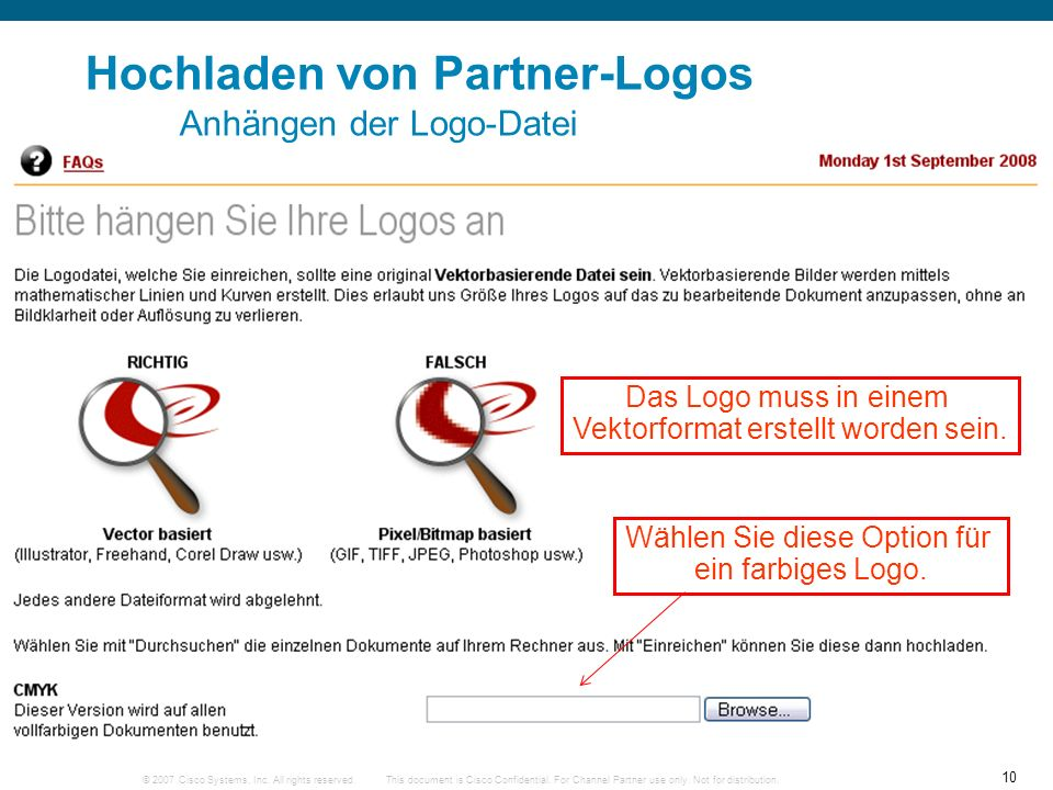 © 2007 Cisco Systems, Inc. All rights reserved. 10 This document is Cisco Confidential. For Channel Partner use only. Not for distribution. Hochladen