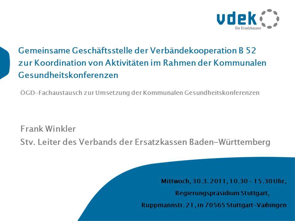 Gemeinsame Geschäftsstelle der Verbändekooperation B 52 zur Koordination von Aktivitäten im Rahmen der Kommunalen Gesundheitskonferenzen Mittwoch, 30.