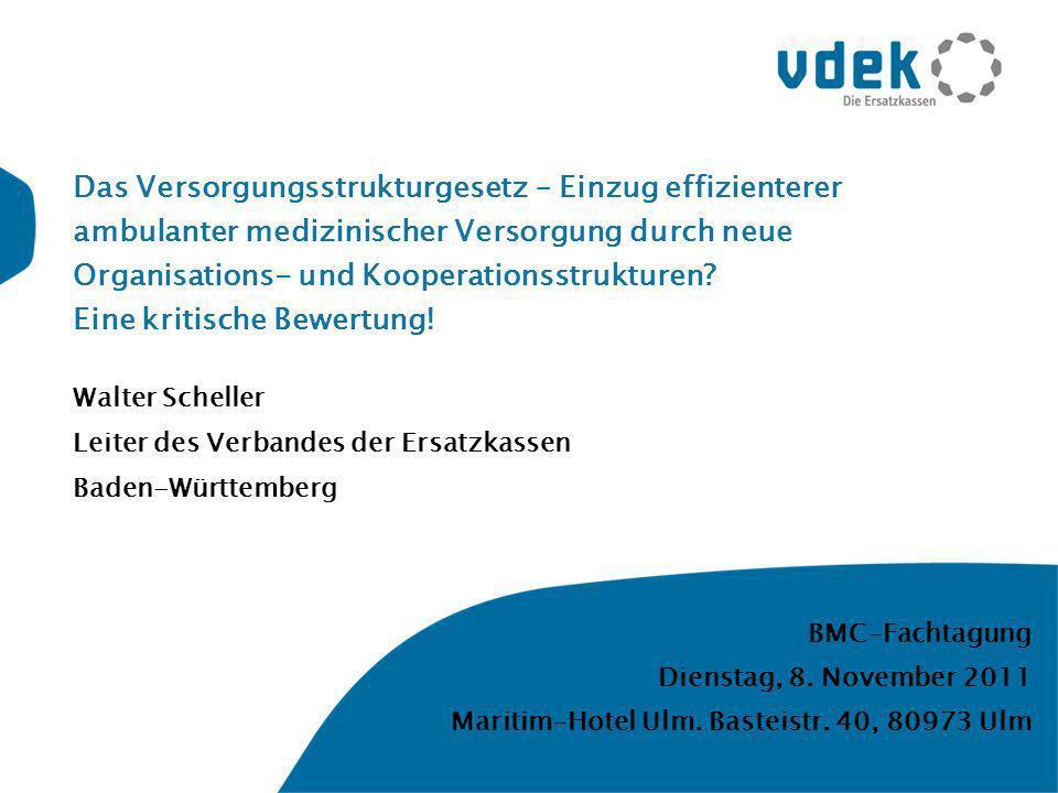 Das Versorgungsstrukturgesetz – Einzug effizienterer ambulanter medizinischer Versorgung durch neue Organisations- und Kooperationsstrukturen.
