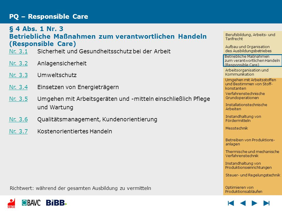 Arbeitsorganisation und Kommunikation PQ – Responsible Care § 4 Abs. 1 Nr. 3 Betriebliche Maßnahmen zum verantwortlichen Handeln (Responsible Care) Nr