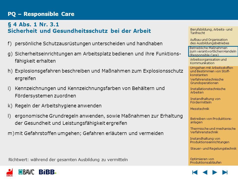 PQ – Responsible Care § 4 Abs. 1 Nr. 3.1 Sicherheit und Gesundheitsschutz bei der Arbeit f)persönliche Schutzausrüstungen unterscheiden und handhaben