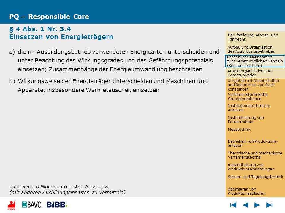 PQ – Responsible Care § 4 Abs. 1 Nr. 3.4 Einsetzen von Energieträgern a)die im Ausbildungsbetrieb verwendeten Energiearten unterscheiden und unter Bea