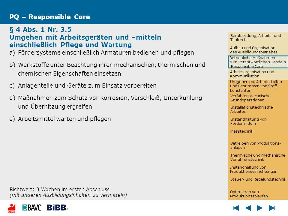 PQ – Responsible Care § 4 Abs. 1 Nr. 3.5 Umgehen mit Arbeitsgeräten und –mitteln einschließlich Pflege und Wartung a)Fördersysteme einschließlich Arma