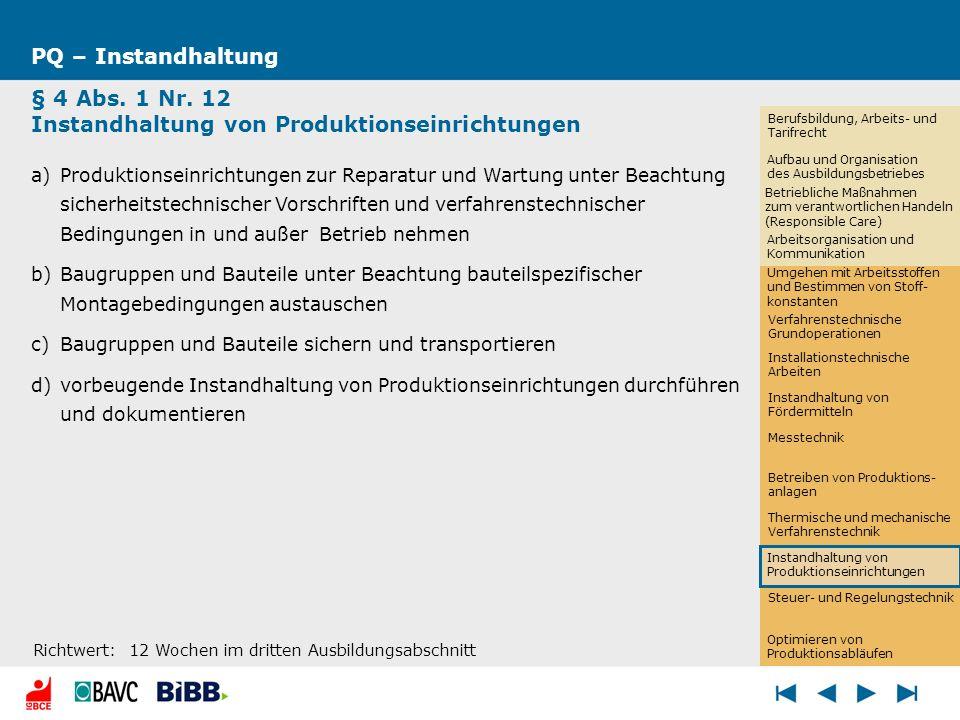 Steuer- und Regelungstechnik PQ – Instandhaltung § 4 Abs. 1 Nr. 12 Instandhaltung von Produktionseinrichtungen a)Produktionseinrichtungen zur Reparatu