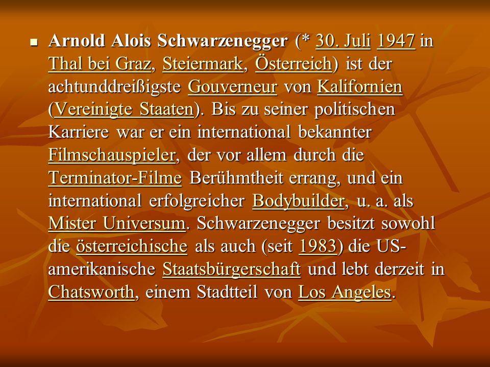 Arnold Alois Schwarzenegger (* 30.