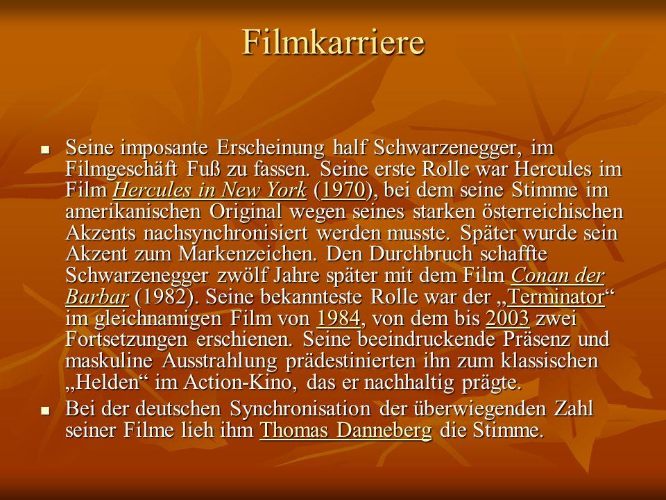Filmkarriere Seine imposante Erscheinung half Schwarzenegger, im Filmgeschäft Fuß zu fassen.