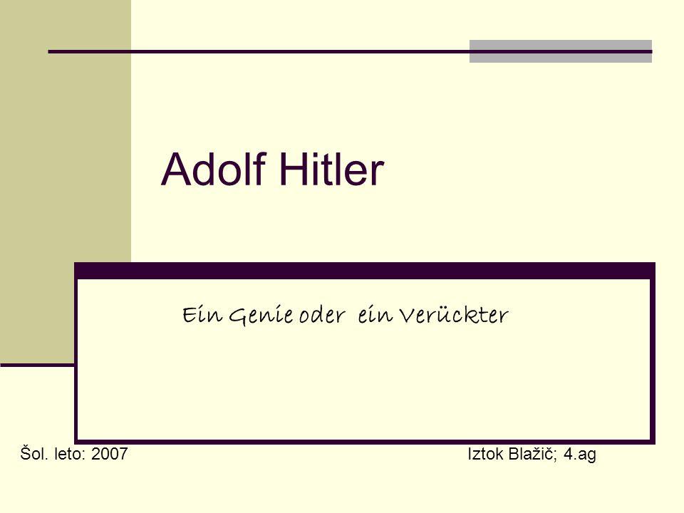 Adolf Hitler Ein Genie oder ein Verückter Iztok Blažič; 4.agŠol. leto: 2007