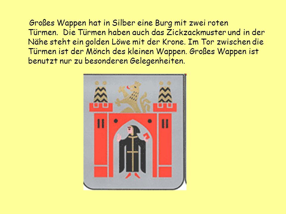 Großes Wappen hat in Silber eine Burg mit zwei roten Türmen. Die Türmen haben auch das Zickzackmuster und in der Nähe steht ein golden Löwe mit der Kr