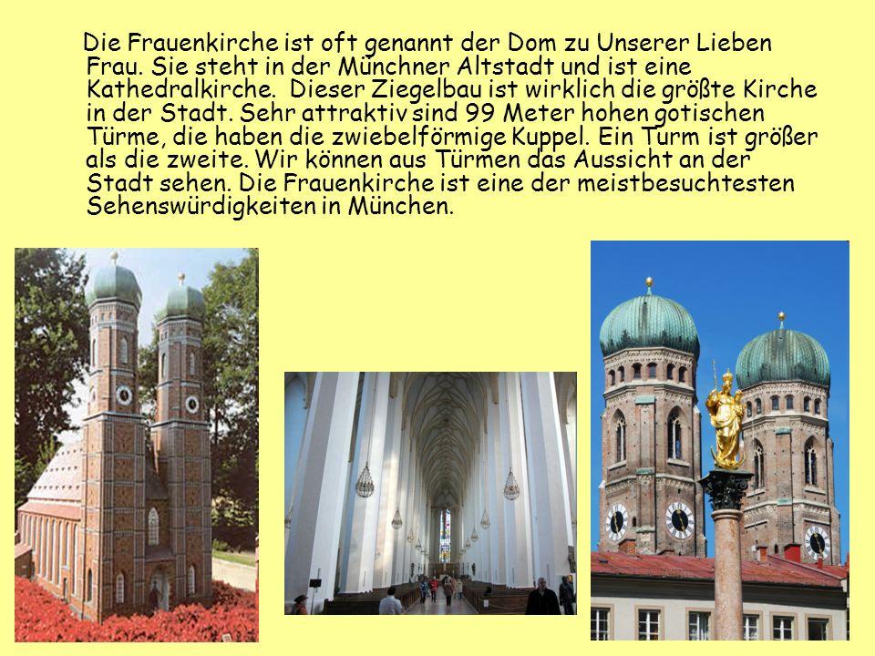 Die Frauenkirche ist oft genannt der Dom zu Unserer Lieben Frau. Sie steht in der Münchner Altstadt und ist eine Kathedralkirche. Dieser Ziegelbau ist