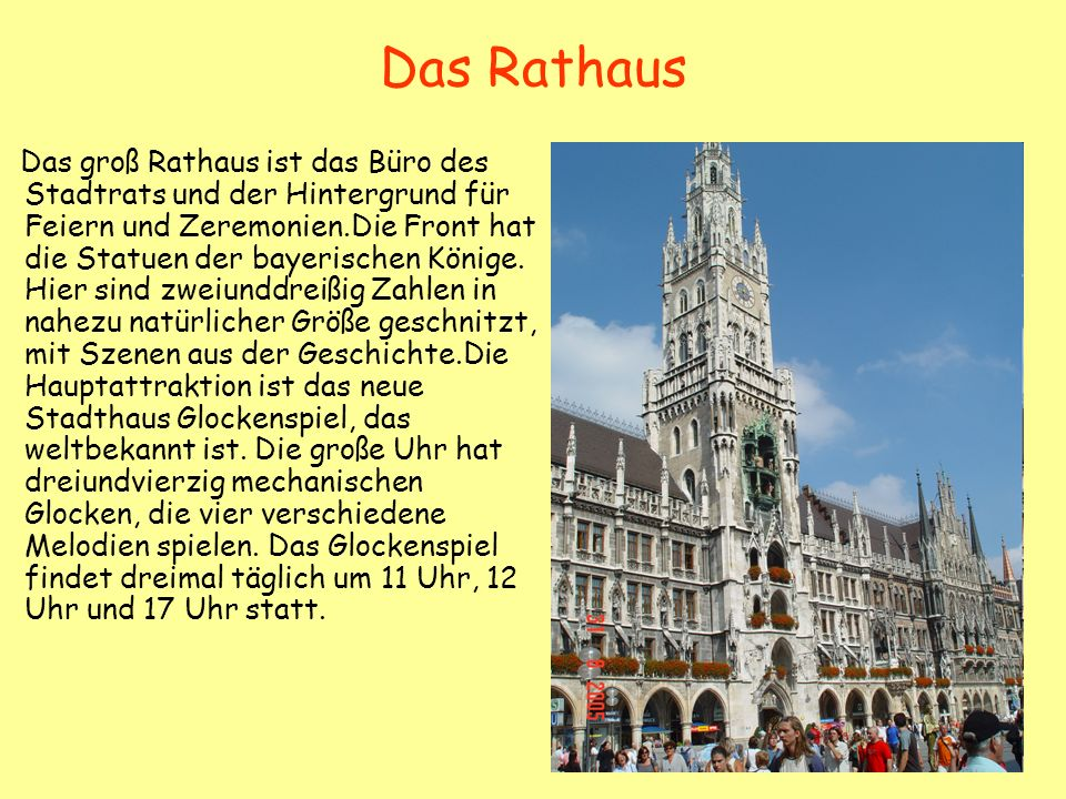 Das Rathaus Das groß Rathaus ist das Büro des Stadtrats und der Hintergrund für Feiern und Zeremonien.Die Front hat die Statuen der bayerischen Könige