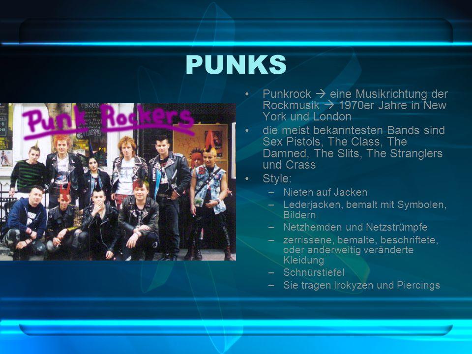 PUNKS Punkrock eine Musikrichtung der Rockmusik 1970er Jahre in New York und London die meist bekanntesten Bands sind Sex Pistols, The Class, The Damn