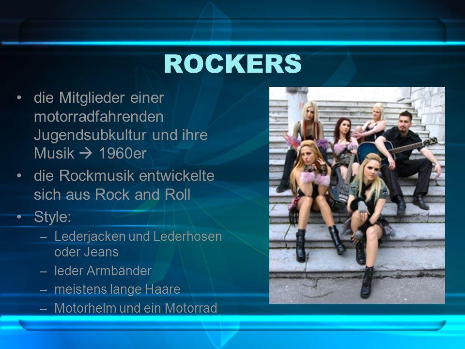 ROCKERS die Mitglieder einer motorradfahrenden Jugendsubkultur und ihre Musik 1960er die Rockmusik entwickelte sich aus Rock and Roll Style: –Lederjac