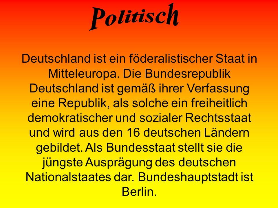 Deutschland ist ein föderalistischer Staat in Mitteleuropa. Die Bundesrepublik Deutschland ist gemäß ihrer Verfassung eine Republik, als solche ein fr