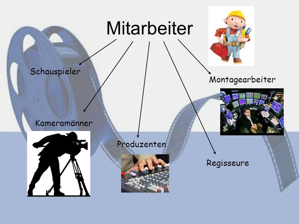 Mitarbeiter Schauspieler Produzenten Regisseure Montagearbeiter Kameramänner
