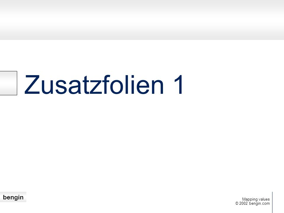 bengin © 2002 bengin.com Mapping values Zusatzfolien 1