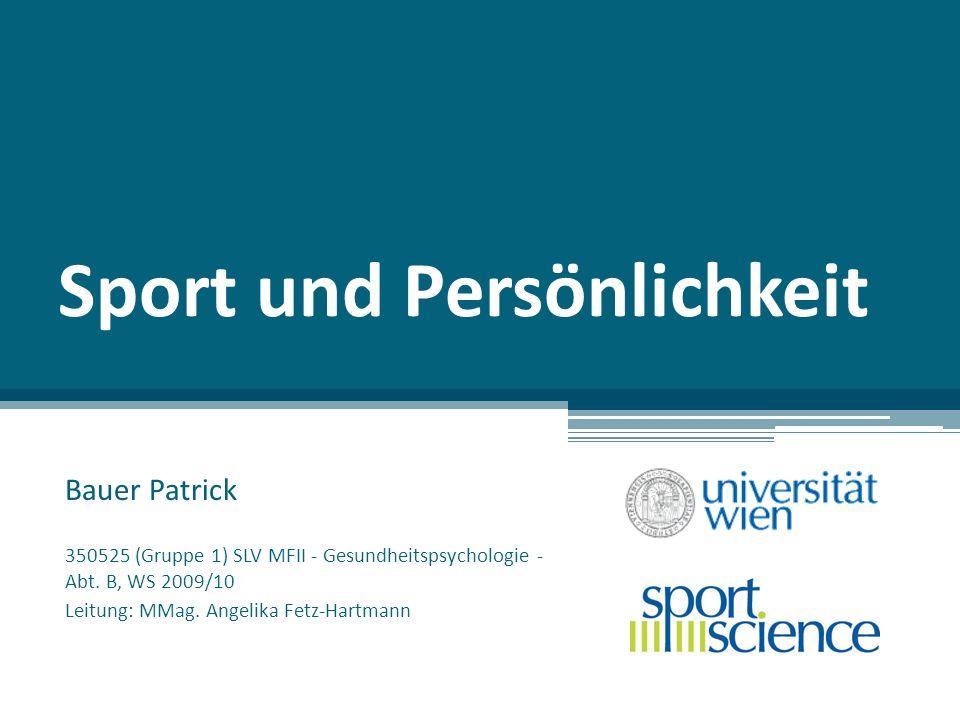 Sport und Persönlichkeit Bauer Patrick 350525 (Gruppe 1) SLV MFII - Gesundheitspsychologie - Abt.