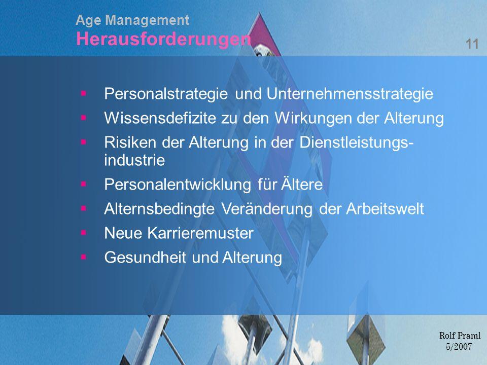 Age Management Herausforderungen Personalstrategie und Unternehmensstrategie Wissensdefizite zu den Wirkungen der Alterung Risiken der Alterung in der