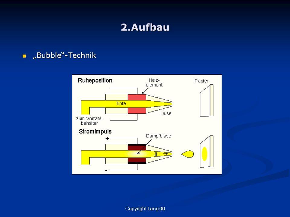 Copyright Lang 06 2.Aufbau Bubble-Technik Bubble-Technik