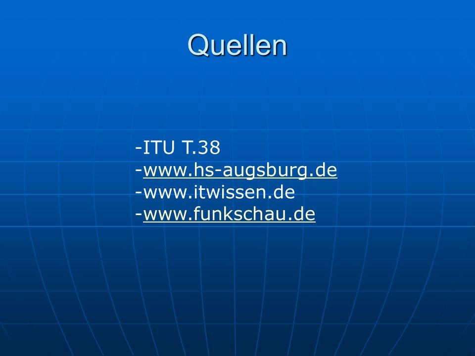 Quellen -ITU T.38 -www.hs-augsburg.dewww.hs-augsburg.de -www.itwissen.de -www.funkschau.dewww.funkschau.de