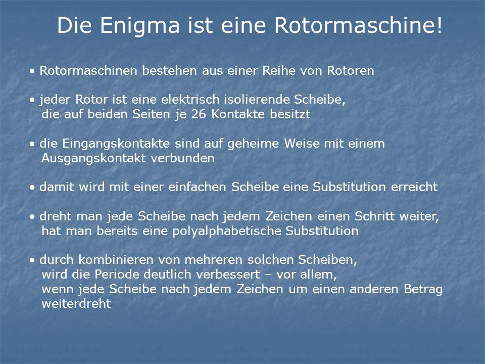 Die Enigma ist eine Rotormaschine.