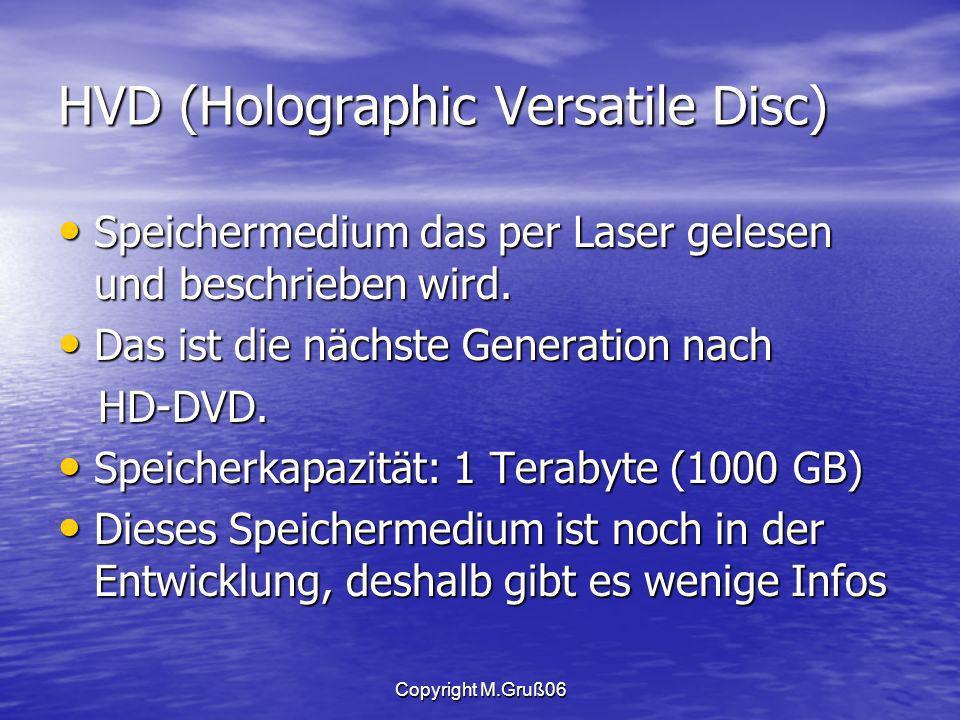 Copyright M.Gruß06 HVD (Holographic Versatile Disc) Speichermedium das per Laser gelesen und beschrieben wird.