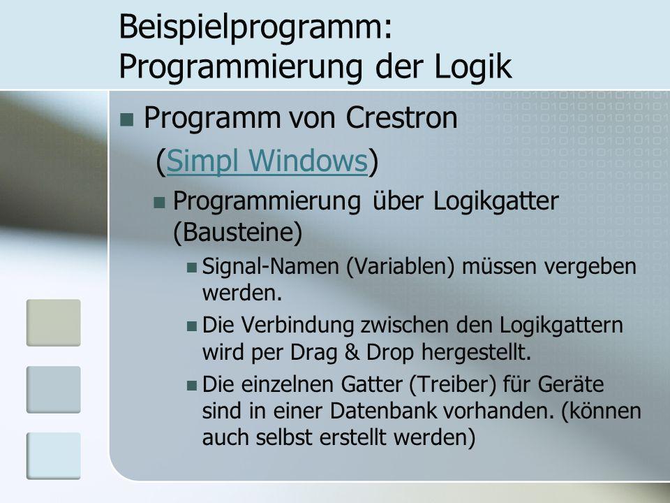 Beispielprogramm: Programmierung der Logik Programm von Crestron (Simpl Windows)Simpl Windows Programmierung über Logikgatter (Bausteine) Signal-Namen