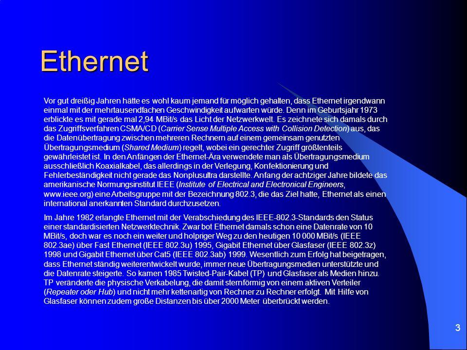 3 Ethernet Vor gut dreißig Jahren hätte es wohl kaum jemand für möglich gehalten, dass Ethernet irgendwann einmal mit der mehrtausendfachen Geschwindi