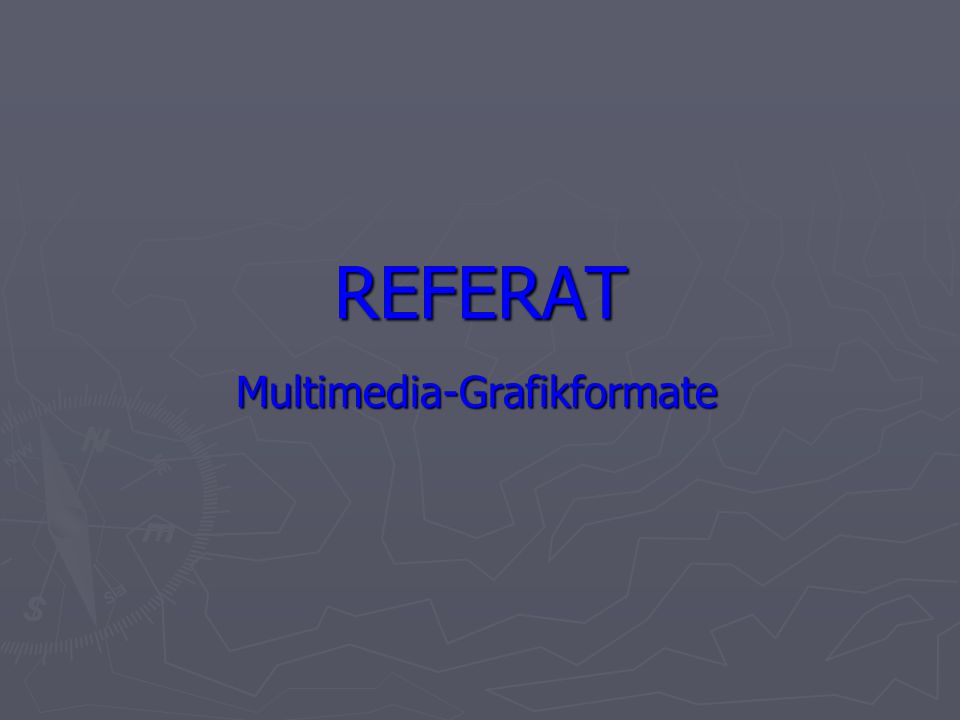 REFERAT Multimedia-Grafikformate