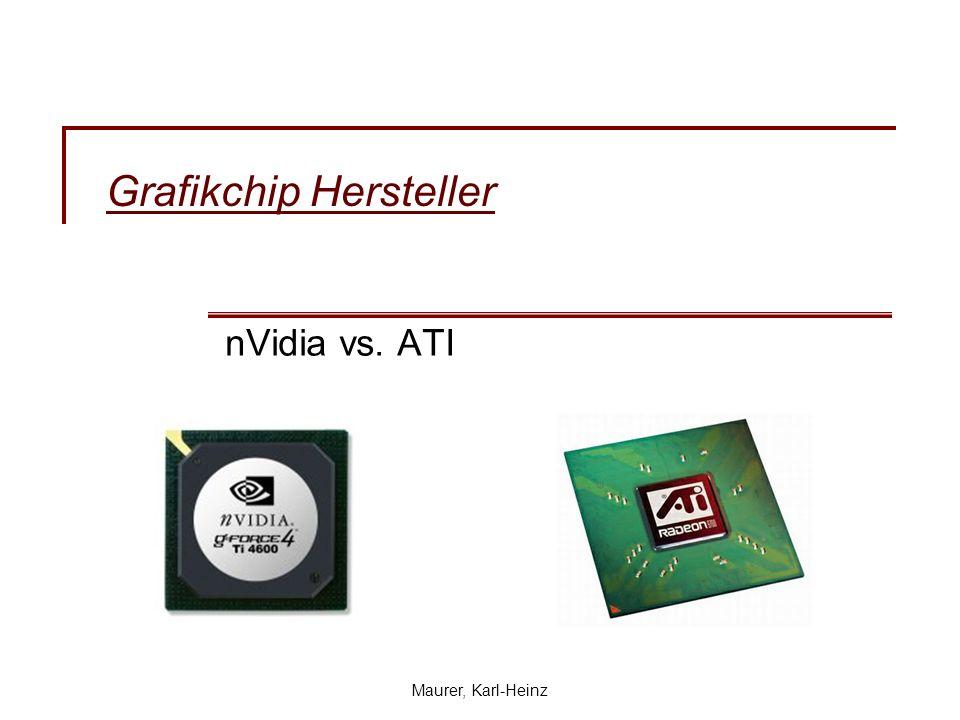 Maurer, Karl-Heinz Grafikchip Hersteller nVidia vs. ATI