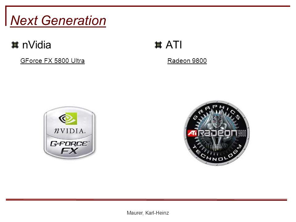 Maurer, Karl-Heinz Next Generation nVidiaATI GForce FX 5800 UltraRadeon 9800