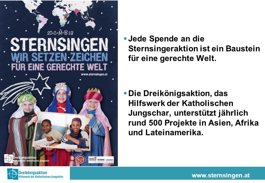 www.sternsingen.at Jede Spende an die Sternsingeraktion ist ein Baustein für eine gerechte Welt. Die Dreikönigsaktion, das Hilfswerk der Katholischen
