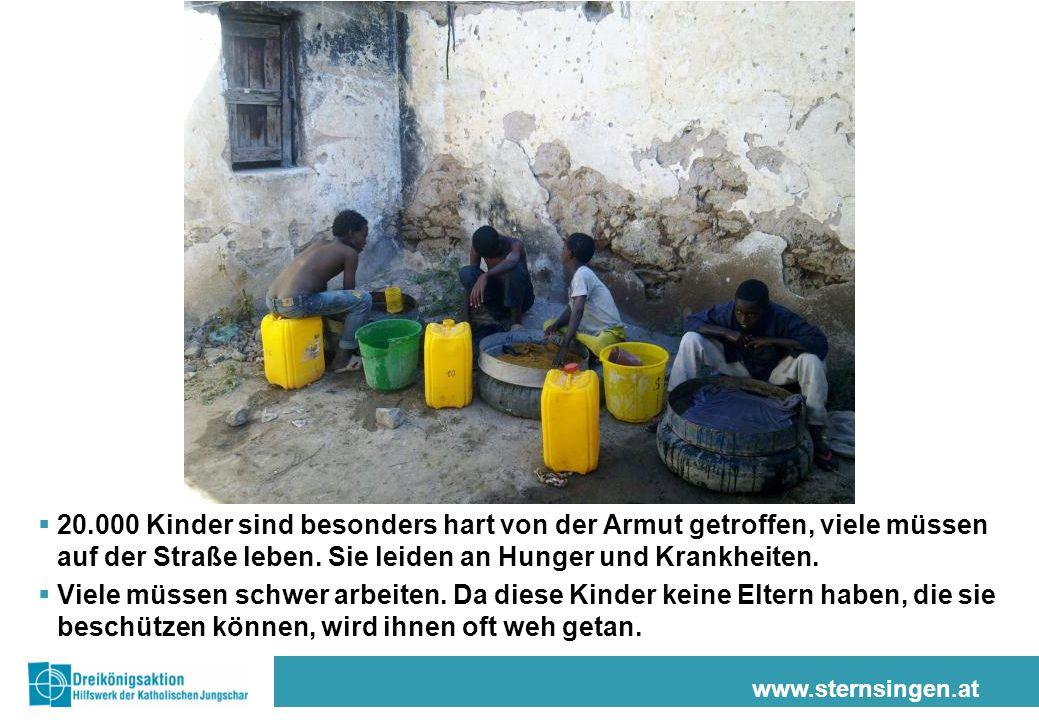 www.sternsingen.at 20.000 Kinder sind besonders hart von der Armut getroffen, viele müssen auf der Straße leben. Sie leiden an Hunger und Krankheiten.