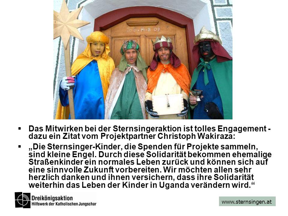 www.sternsingen.at Das Mitwirken bei der Sternsingeraktion ist tolles Engagement - dazu ein Zitat vom Projektpartner Christoph Wakiraza: Die Sternsinger-Kinder, die Spenden für Projekte sammeln, sind kleine Engel.