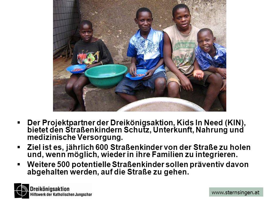 www.sternsingen.at Der Projektpartner der Dreikönigsaktion, Kids In Need (KIN), bietet den Straßenkindern Schutz, Unterkunft, Nahrung und medizinische Versorgung.