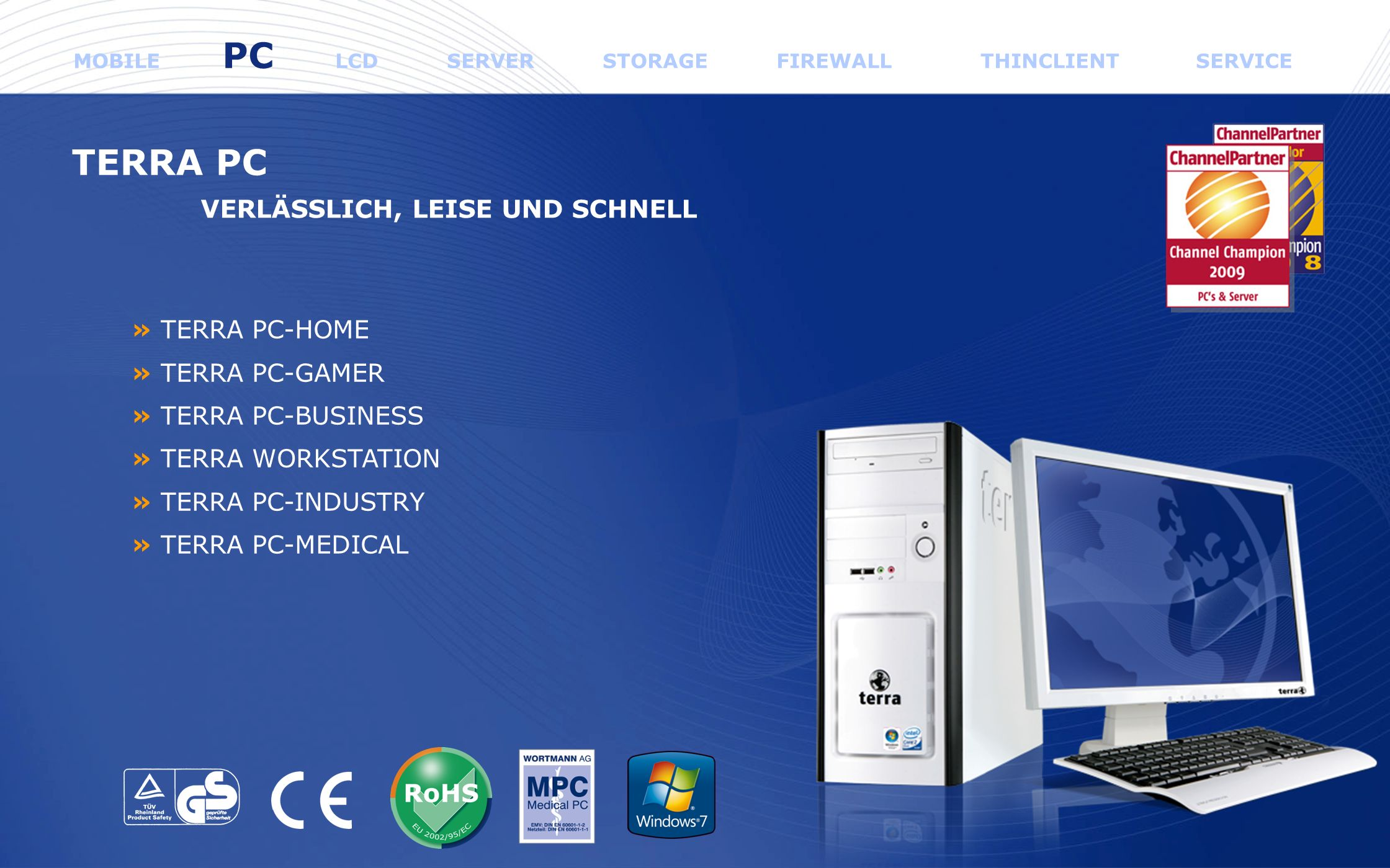www.wortmann.de TERRA PC VERLÄSSLICH, LEISE UND SCHNELL » TERRA PC-HOME » TERRA PC-GAMER » TERRA PC-BUSINESS » TERRA WORKSTATION » TERRA PC-INDUSTRY »