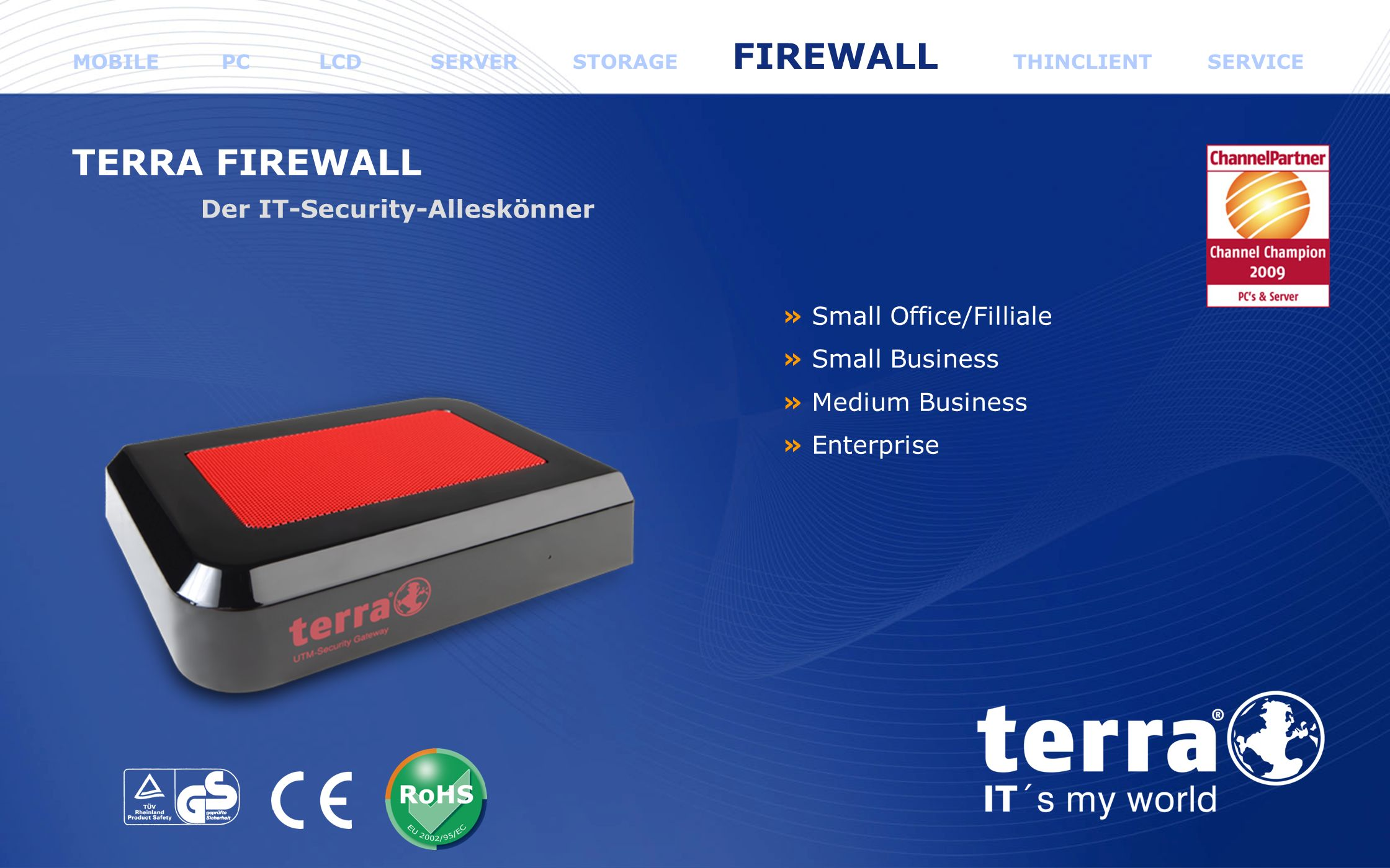 www.wortmann.de » Small Office/Filliale » Small Business » Medium Business » Enterprise TERRA FIREWALL Der IT-Security-Alleskönner MOBILE PC LCD SERVE