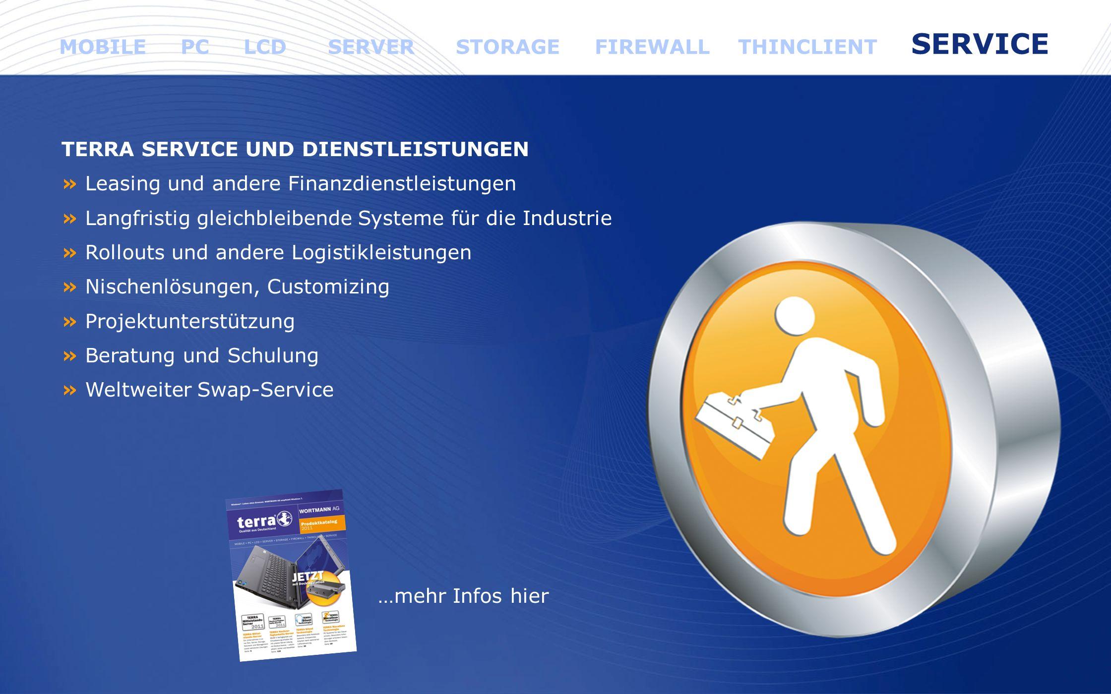 www.wortmann.de TERRA SERVICE UND DIENSTLEISTUNGEN » Leasing und andere Finanzdienstleistungen » Langfristig gleichbleibende Systeme für die Industrie