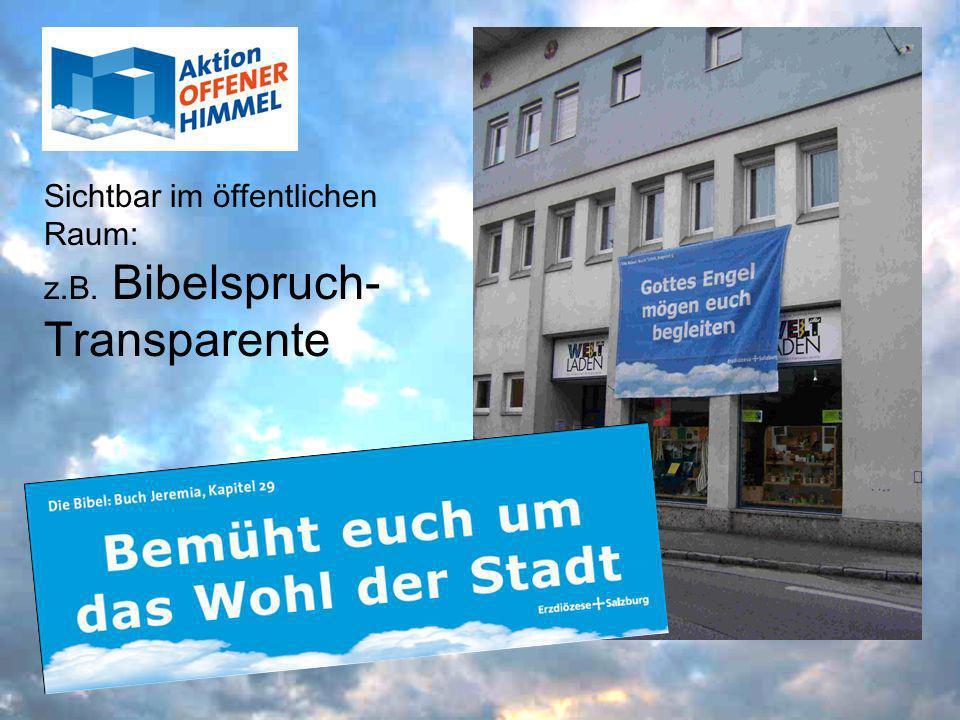Sichtbar im öffentlichen Raum: z.B. Bibelspruch- Transparente
