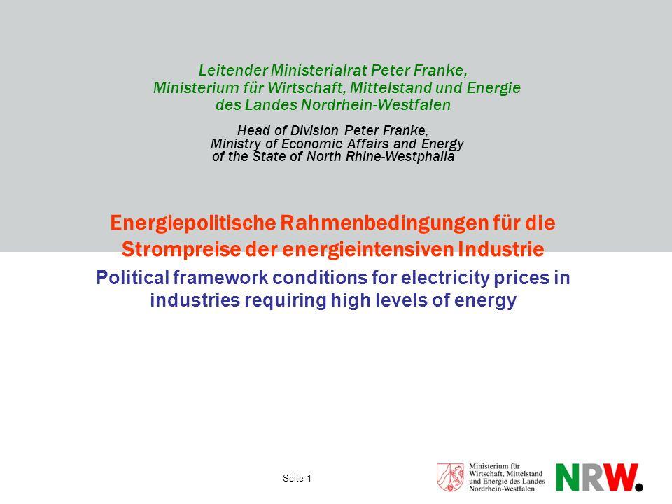 Seite 1 Leitender Ministerialrat Peter Franke, Ministerium für Wirtschaft, Mittelstand und Energie des Landes Nordrhein-Westfalen Head of Division Pet