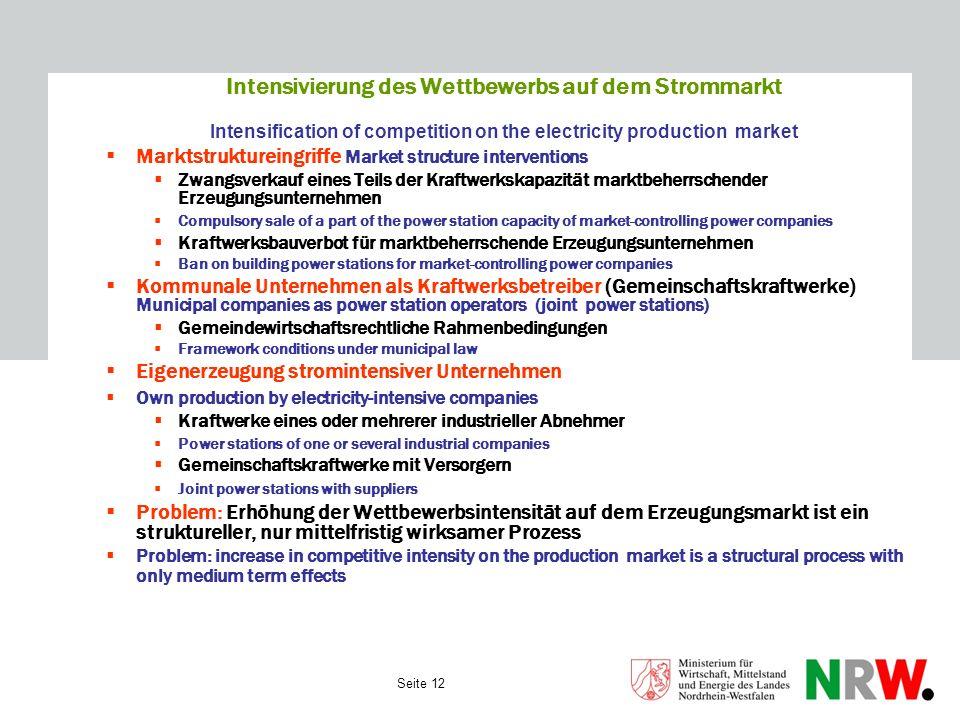 Seite 12 Intensivierung des Wettbewerbs auf dem Strommarkt Intensification of competition on the electricity production market Marktstruktureingriffe
