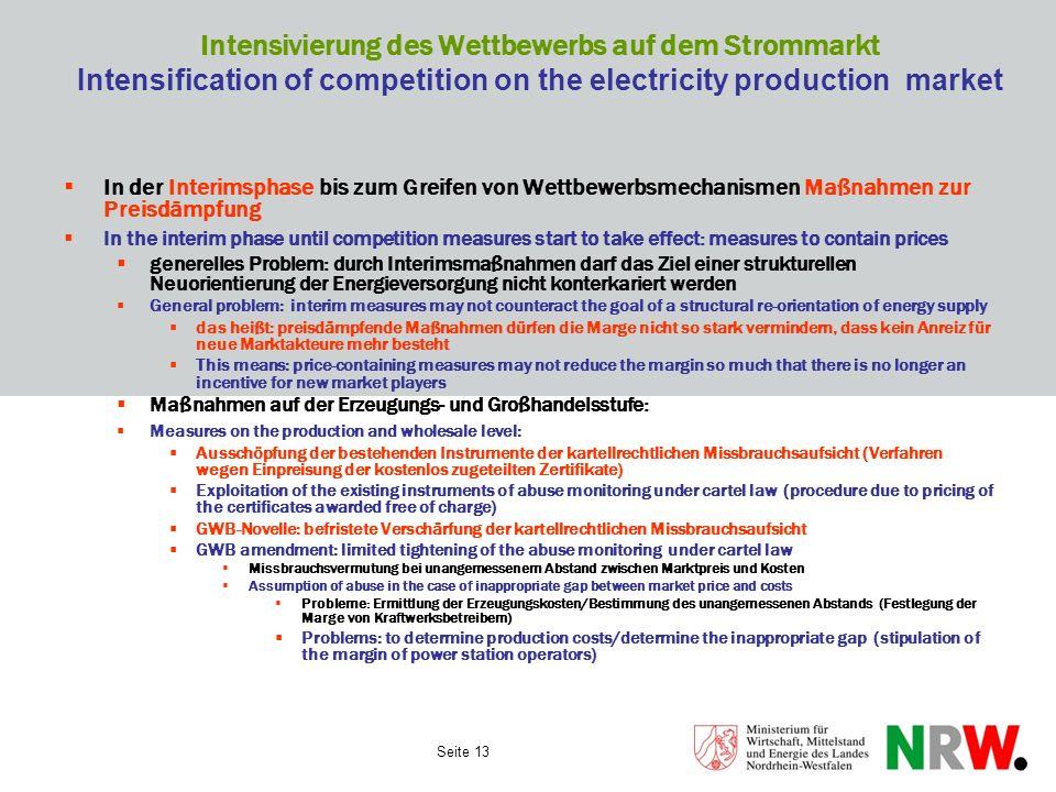 Seite 13 Intensivierung des Wettbewerbs auf dem Strommarkt Intensification of competition on the electricity production market In der Interimsphase bi