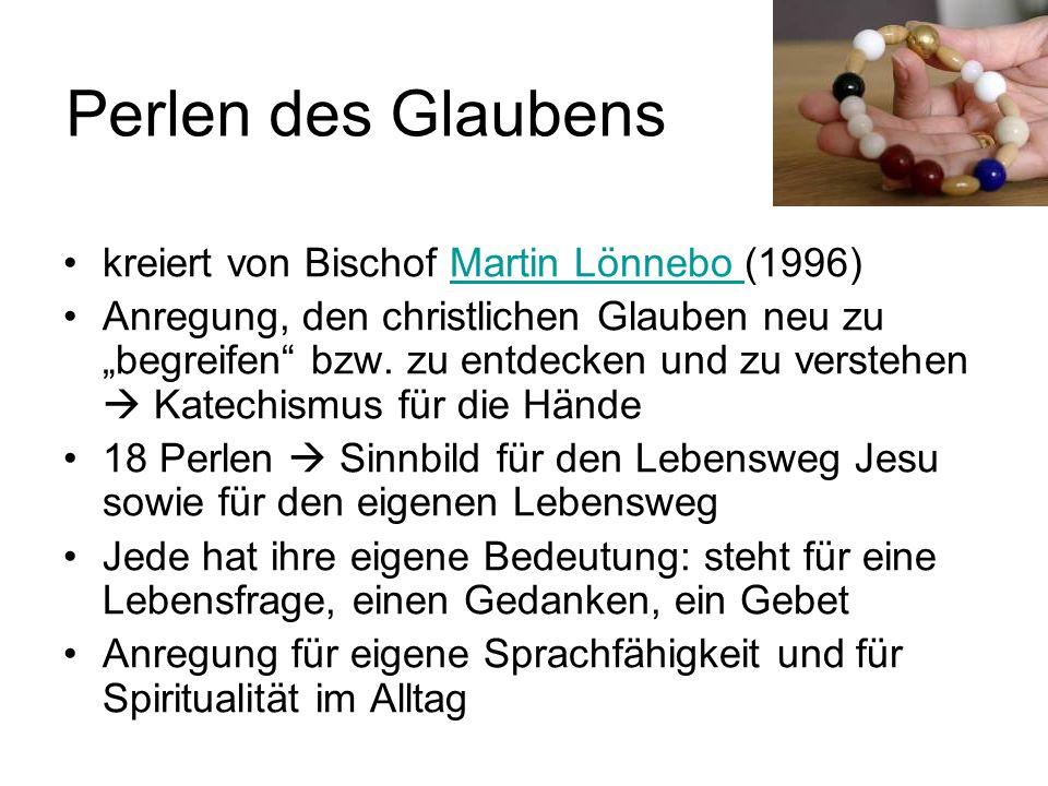 Perlen des Glaubens kreiert von Bischof Martin Lönnebo (1996)Martin Lönnebo Anregung, den christlichen Glauben neu zu begreifen bzw.