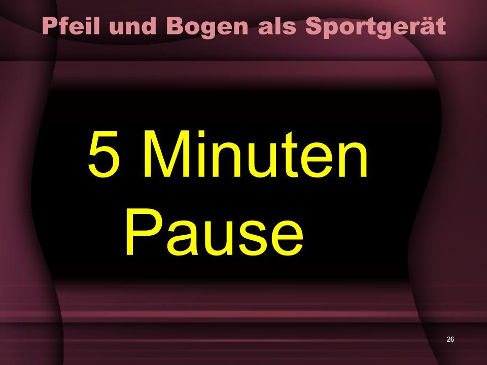 26 Pfeil und Bogen als Sportgerät 5 Minuten Pause