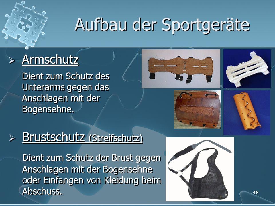 48 Armschutz Dient zum Schutz des Unterarms gegen das Anschlagen mit der Bogensehne. Armschutz Dient zum Schutz des Unterarms gegen das Anschlagen mit