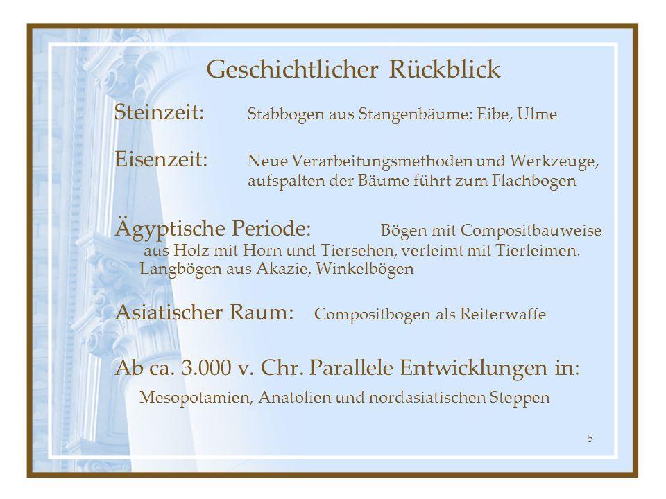 56 Materialien im Bogensport Holz Aluminium-Legierungen Stähle, Buntmetalle (Messing) Kunststoffe Glasfaserverbundwerkstoffe Kohlefaserverbundwerkstoffe Traditionelle Materialien
