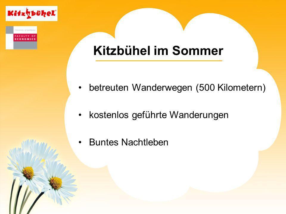 Kitzbühel im Sommer betreuten Wanderwegen (500 Kilometern) kostenlos geführte Wanderungen Buntes Nachtleben