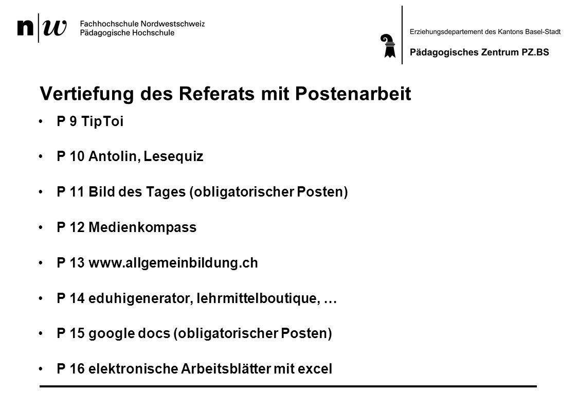 Vertiefung des Referats mit Postenarbeit P 9 TipToi P 10 Antolin, Lesequiz P 11 Bild des Tages (obligatorischer Posten) P 12 Medienkompass P 13 www.al